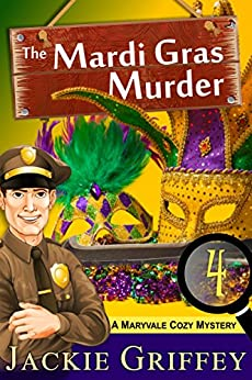 The Mardi Gras Murder (A Maryvale Cozy Mystery, Book 4) by [Griffey, Jackie]