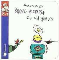 Breve Historia De Un Huevo: Amazon.es: Roldan, Gustavo: Libros