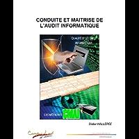 Conduite et maîtrise de l'audit informatique (French Edition)