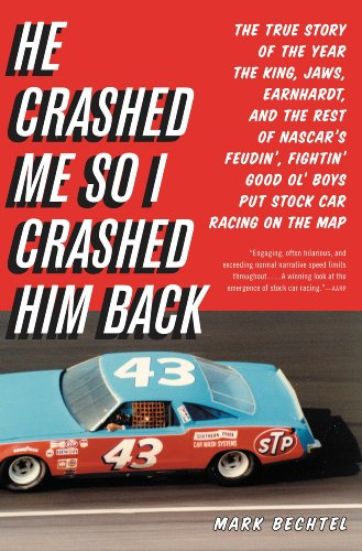Car Racing History - He Crashed Me So I Crashed Him Back: The True Story of the Year the King, Jaws, Earnhardt, and the Rest of NASCAR's Feudin', Fightin' Good Ol' Boys Put Stock Car Racing on the Map