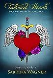 Tattooed Hearts : A Forever Inked Novel #1 (Tattooed Duet Book 1) (Forever Inked Novels)