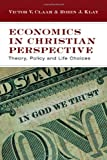 img - for Economics in Christian Perspective: Theory, Policy and Life Choices book / textbook / text book