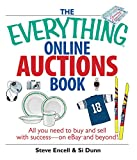 The Everything Online Auctions Book: All You Need to Buy and Sell with Success--on eBay and Beyond (Everything®)