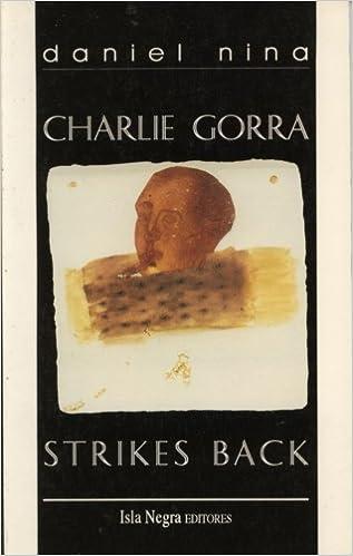 Charlie Gorra Strikes Back: Daniel Nina: 9781881715214: Amazon.com: Books