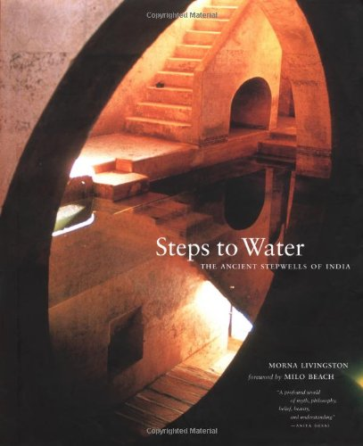Steps to Water: The Ancient Stepwells of India pdf