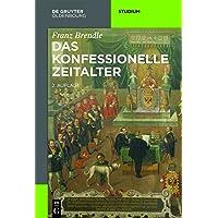 Das konfessionelle Zeitalter (Akademie Studienbücher - Geschichte)