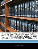 The Life of Napoleon Buonaparte, Walter Scott, 1144002648