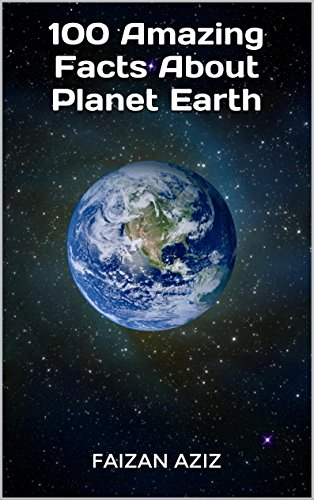 100 Amazing Facts About Planet Earth