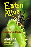 Eaten Alive by Carnivorous Plants: Color Photo Edition - Kids' Natural Science Book about Meat-Eating Plants