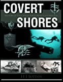 Covert Shores: The Story of Naval Special Forces Missions and Minisubs