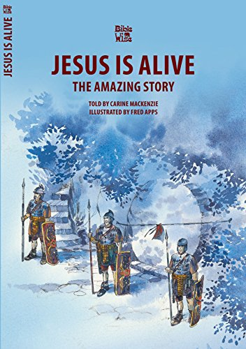 Jesus Is Alive: The Amazing Story (Bible Wise)