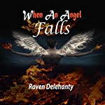 When an Angel Falls | Raven Delehanty