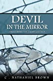 Devil in the Mirror, C. Nathaniel Brown, 098855450X