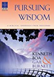 Pursuing Wisdom, Kenneth Boa and Gail Burnett, 1576831213