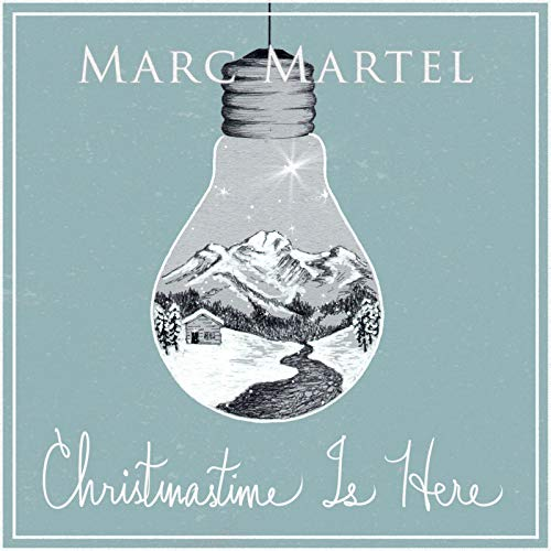 Marc Martel - Christmastime Is Here (2018)