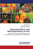 Myxosporidiosis and Microsporidiosis of Fish, Morsy Kareem and Abdel-Ghaffar Fathy, 3659447927