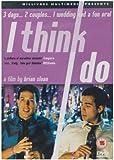 I Think I Do [1999] [DVD]