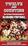 img - for Twelve and Counting: The National Championships of Alabama Football book / textbook / text book
