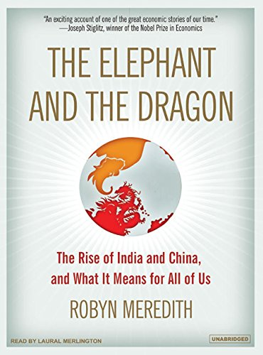 The Elephant and the Dragon: The Rise of India and China, and What It Means for All of Us by Brand: Tantor Media