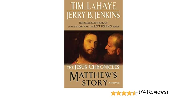 Matthew's Story (The Jesus Chronicles) - Kindle edition by Tim LaHaye, Jerry B. Jenkins. Religion & Spirituality Kindle eBooks @ Amazon.com.