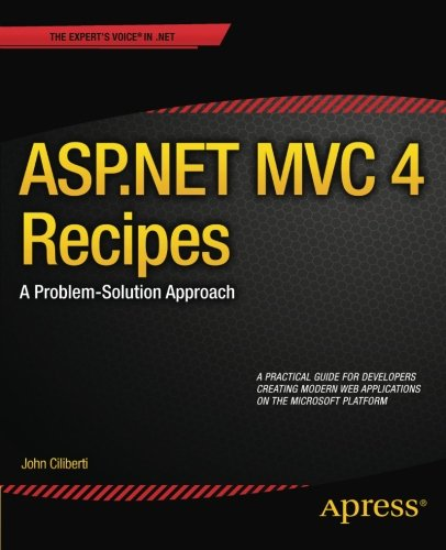 ASP.NET MVC 4 Recipes: A Problem-Solution Approach (Expert's Voice in .NET)