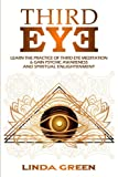 Third Eye: Learn The Practice Of Third Eye Meditation & Gain Psychic Awareness  And Spiritual Enlightenment