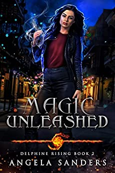 Magic Unleashed (Delphine Rising Book 2) by [Sanders, Angela]