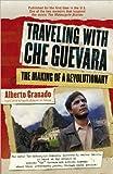 Traveling with Che Guevara, Alberto Granado, 1557046395