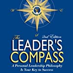 The Leader's Compass: A Personal Leadership Philosophy Is Your Key to Success | Ed Ruggero,Dennis Haley
