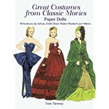 Great Costumes from Classic Movies Paper Dolls: 30 Fashions by Adrian, Edith Head, Walter Plunkett and Others