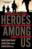 img - for Heroes Among Us: Firsthand Accounts of Combat From America's Most Decorated Warriors in Iraq and Afghanistan book / textbook / text book