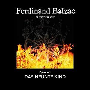 Das neunte Kind (Ferdinand Balzac, Privatdetektiv 1) Hörspiel