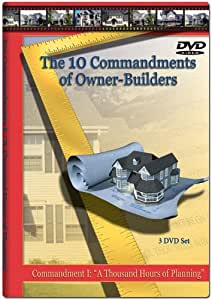 """The Ten Commandments of Owner-Builders: Commandment I: """"A Thousand Hours of Planning"""" (3 DVDs)"""