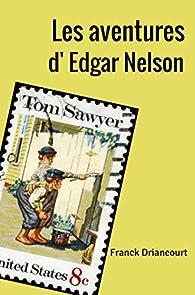 Les aventures d'Edgar Nelson par Franck Driancourt