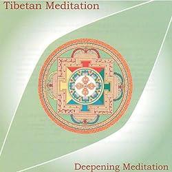 Tibetan Meditation: Deepening Meditation