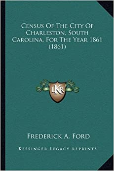 Book Census of the City of Charleston, South Carolina, for the Year 1861 (1861)