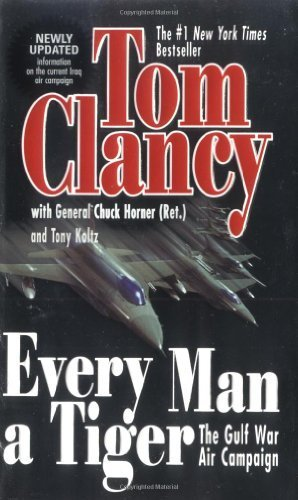 Every Man a Tiger (Study in Command) by Tom Clancy (2005-12-06) (Every Man A Tiger By Tom Clancy)