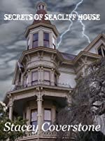 Secrets of Seacliff House