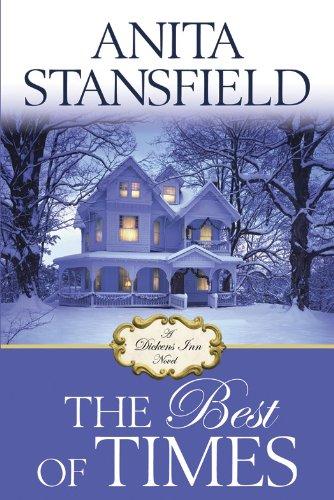 The Best of Times: A Dicken's Inn Novel (Dickens Best Of Times)