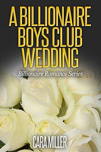 A Billionaire Boys Club Wedding (Billionaire Romance Book 18)
