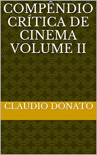 Compêndio Crítica de Cinema VOLUME II (Portuguese Edition)