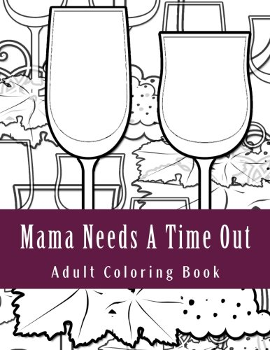 Mama Needs A Time Out: Adult Coloring Book pdf