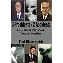 3 Presidents, 2 Accidents: More MO41 UFO Crash Data and Surprises