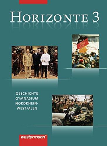 Horizonte - Geschichte Gymnasium (G8) Nordrhein-Westfalen: Schülerband 3