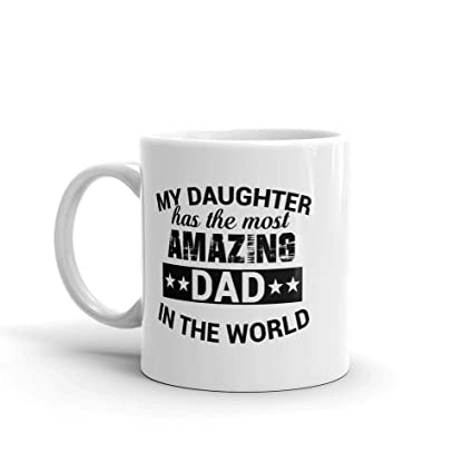 Amazon.com: My Daughter Has The Most Amazing Dad in The ...