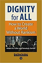 Dignity for All (EasyRead Comfort Edition): How to Create a World Without Rankism