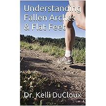 Understanding Fallen Arches & Flat Feet
