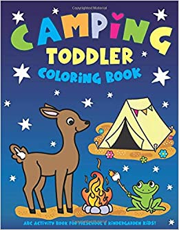 Camping Toddler Coloring Book: ABC Activity Book for ...
