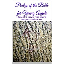 Poetry of The Bible for Young Angels:  Genesis 3: easy to read poems and you can draw too!
