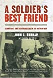 A Soldier's Best Friend, John C. Burnam, 1402754477